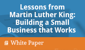 Lessons from Martin Luther King: Building a Small Business that Works white paper